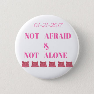 WOMEN'S MARCH NOT ALONE & NOT AFRAID 6 CM ROUND BADGE