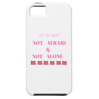 WOMEN'S MARCH NOT ALONE & NOT AFRAID CASE FOR THE iPhone 5