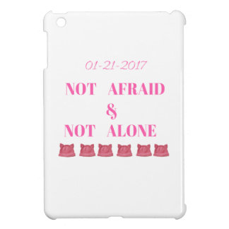 WOMEN'S MARCH NOT ALONE & NOT AFRAID iPad MINI COVERS