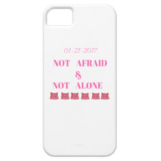 WOMEN'S MARCH NOT ALONE & NOT AFRAID iPhone 5 CASES