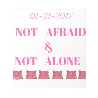 WOMEN'S MARCH NOT ALONE & NOT AFRAID NOTEPAD