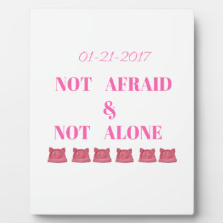 WOMEN'S MARCH NOT ALONE & NOT AFRAID PLAQUE