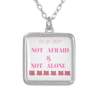 WOMEN'S MARCH NOT ALONE & NOT AFRAID SILVER PLATED NECKLACE