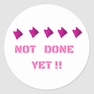 WOMEN'S MARCH NOT DONE YET CLASSIC ROUND STICKER