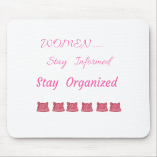WOMEN'S MARCH STAY INFORMED STAY ORGANIZED MOUSE PAD