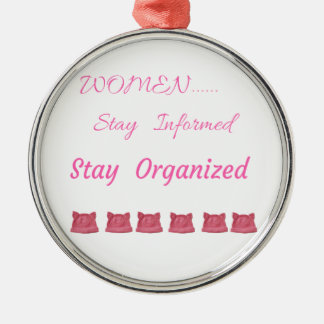 WOMEN'S MARCH STAY INFORMED STAY ORGANIZED Silver-Colored ROUND DECORATION