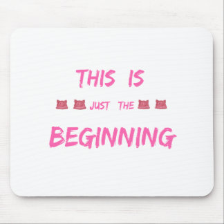 WOMEN'S MARCH  THIS IS JUST THE BEGINNING MOUSE PAD