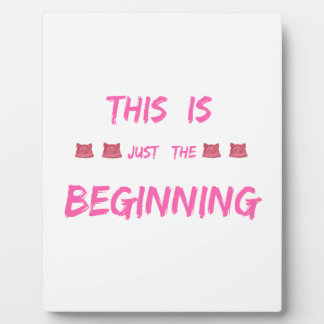 WOMEN'S MARCH  THIS IS JUST THE BEGINNING PLAQUE