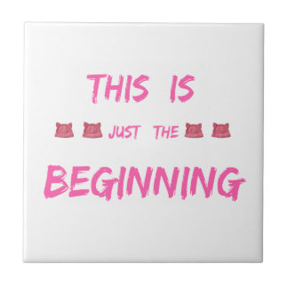 WOMEN'S MARCH  THIS IS JUST THE BEGINNING TILE