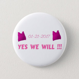 WOMEN'S MARCH  YES WE WILL 6 CM ROUND BADGE