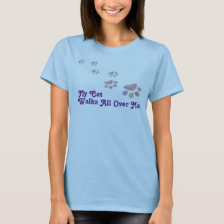 Women's My Cat Walks All Over Me T-Shirt