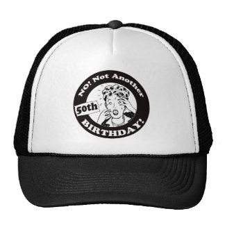 Womens No Not 50th Birthday Gifts Cap
