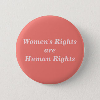 Women's Rights are Human Rights 6 Cm Round Badge