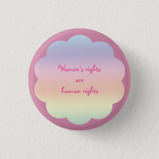 Womens Rights are Human Rights Rainbow Button