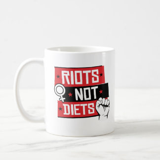 Women's Rights - Riots Not Diets - Coffee Mug