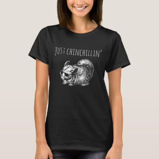 "Women's T-shirt: ""Just Chinchillin'"" T-Shirt"