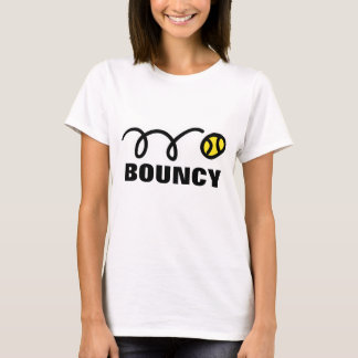 Women's tennis t-shirt with funny saying Bouncy