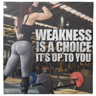 Women's Workout Inspiration - Weakness Is A Choice Napkin