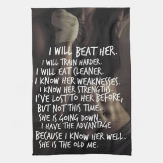 Women's Workout Motivation, I Will Beat The Old Me Tea Towel