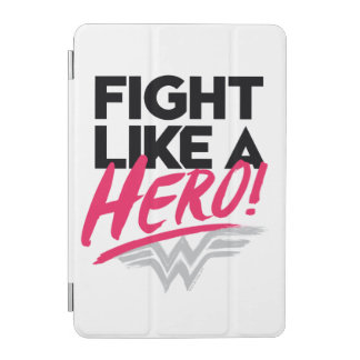 Wonder Woman - Fight Like A Hero iPad Mini Cover