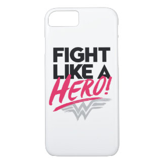 Wonder Woman - Fight Like A Hero iPhone 8/7 Case