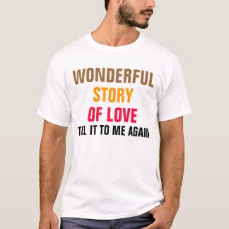 Wonderful story of love T-Shirt