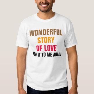 Wonderful story of love t shirts