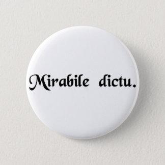Wonderful to say. 6 cm round badge