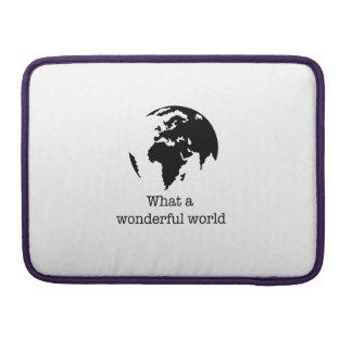wonderful world sleeve for MacBook pro