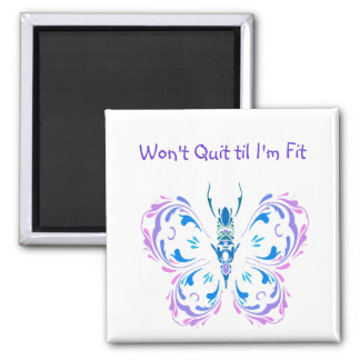 Won't Quit til I'm Fit, Fitness Butterfly Change Square Magnet