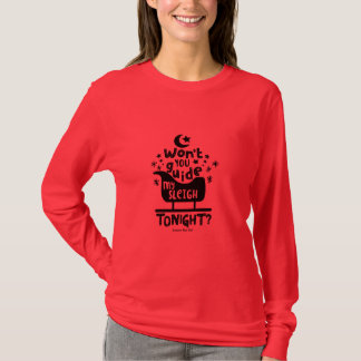 """""""Won't You Guide My Sleigh Tonight"""" Red  T-shirt"""