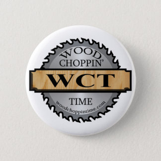 Wood Choppin' Time Promotional Button