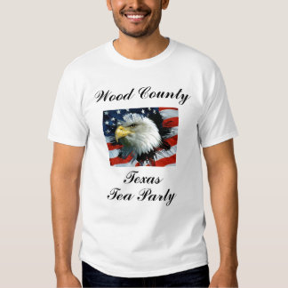 Wood County Texas Tea Party T-Shirts