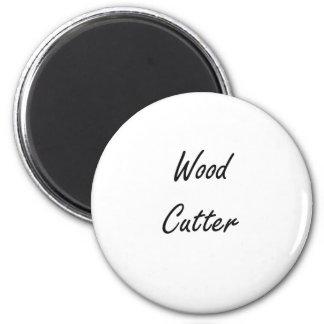 Wood Cutter Artistic Job Design 6 Cm Round Magnet