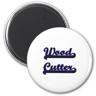 Wood Cutter Classic Job Design 6 Cm Round Magnet
