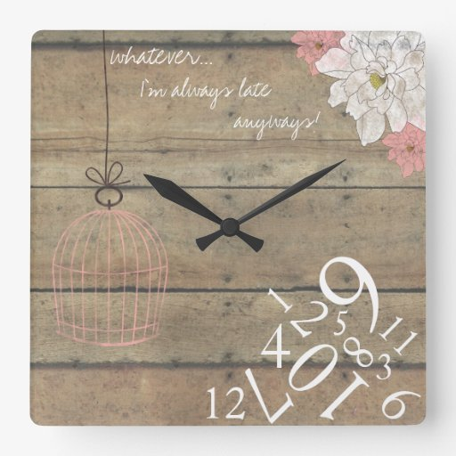 Wood & Floral Always Late : Square Wall Clock