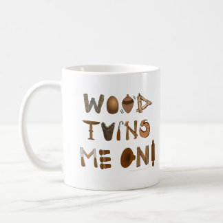 Wood Turns Me On Woodturning Tools and Projects Basic White Mug
