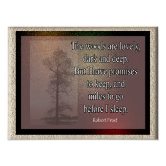 Woods are lovely- Robert Frost quote - art print