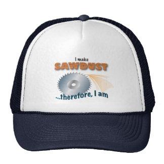 Woodworker hat - I make sawdust