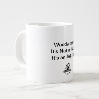 Woodworking Addiction Large Coffee Mug