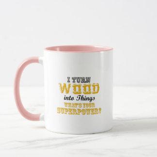 Woodworking Woodworker Funny Gift I Turn Wood Mug