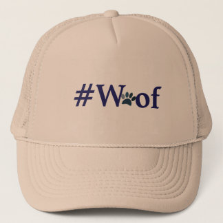 #Woof - nuf said Trucker Hat