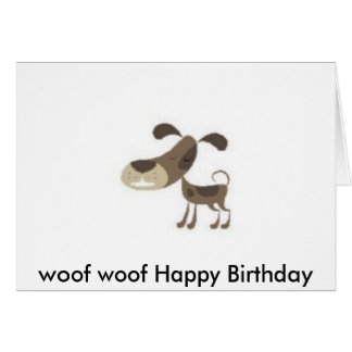woof woof Happy Birthday Greeting Cards