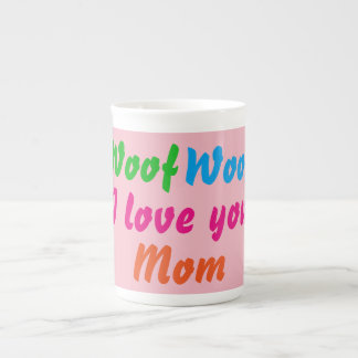 Woof Woof I Love You Mom Coffee Tea Mugs