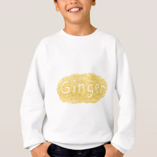 Word Ginger written in spice powder Sweatshirt