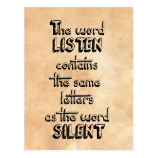 Word LISTEN contains the same letters as SILENT Postcard