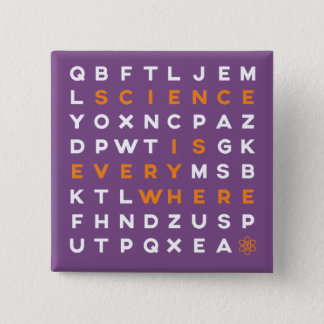 Word Puzzle Pin- Science is Everywhere 15 Cm Square Badge