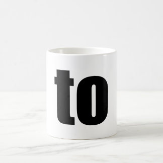 "Word ""to"" mug. Minimal art gadgets Basic White Mug"