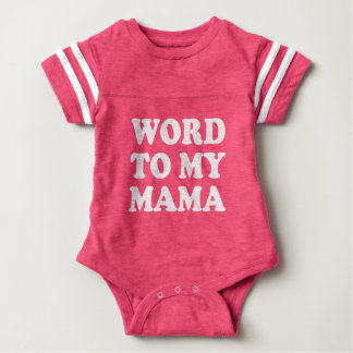 Word to my Mama funny baby shirt