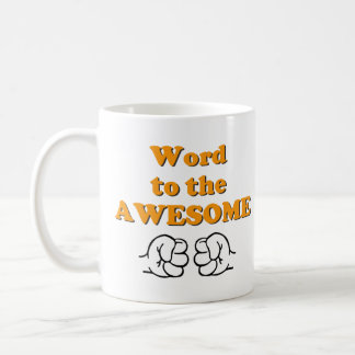 Word to the Awesome mug